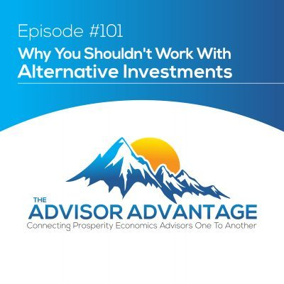 Why You Shouldn't Work With Alternative Investments – Episode 101