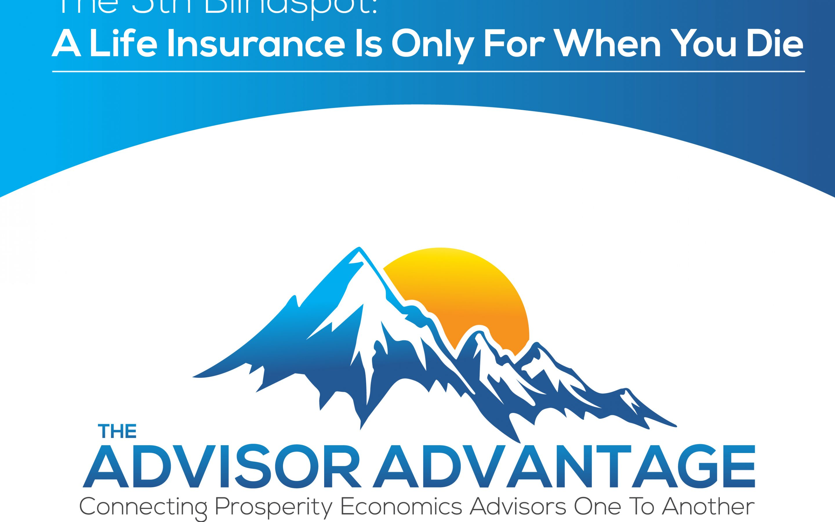 The 5th Blind Spot: A Life Insurance Is Only For When You Die – Episode 111