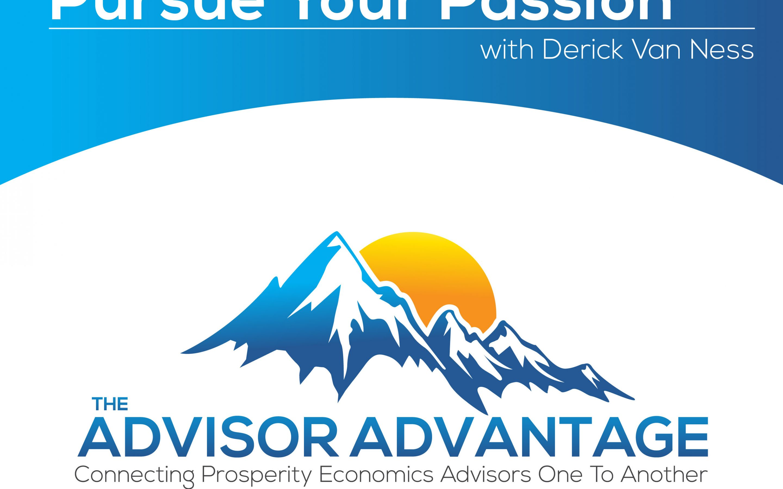 Pursue Your Passion with Derick Van Ness – Episode 130