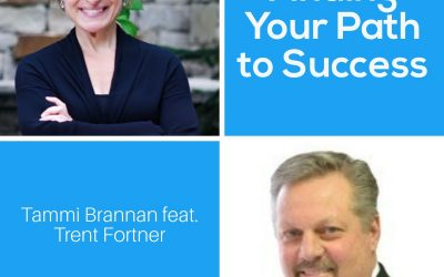 Finding Your Path to Success with Trent Fortner – Episode 198