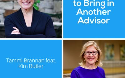 When and If to Bring in Another Advisor with Kim Butler – Episode 201