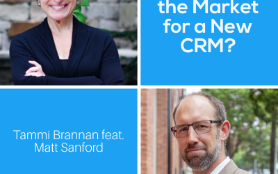 Are You In the Market for a New CRM? with Matt Sanford – Episode 206
