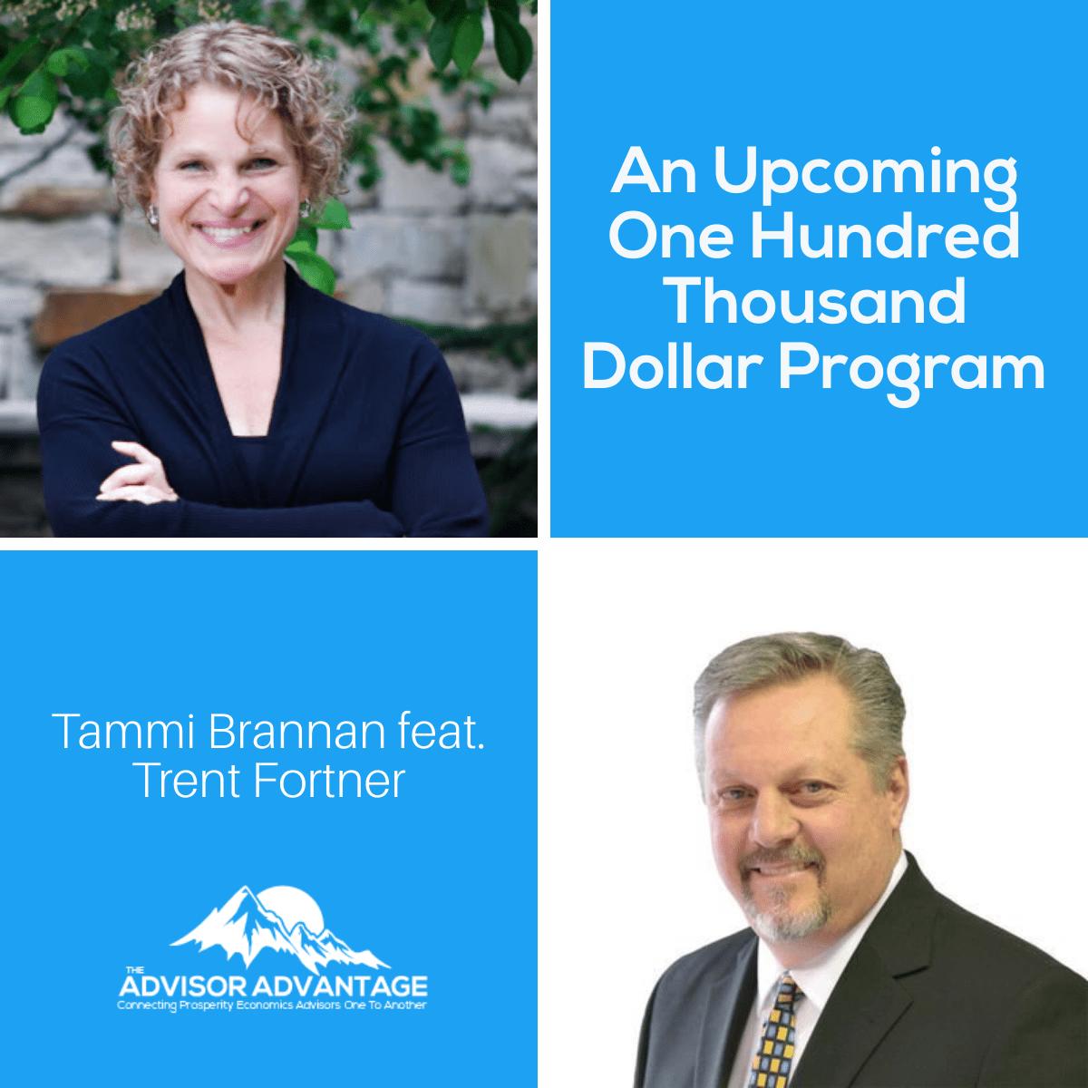 An Upcoming One Hundred Thousand Dollar Program with Trent Fortner – Bonus Episode
