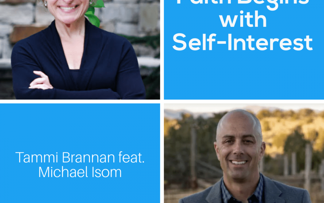 Faith Begins with Self-Interest with Michael Isom – Episode 225