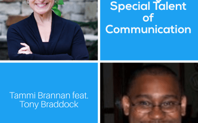 Having A Special Talent of Communication with Tony Braddock – Episode 226