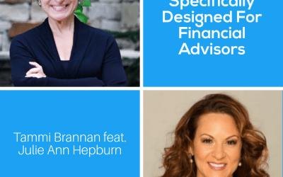 A Program Specifically Designed For Financial Advisors with Julie Ann Hepburn – Episode 227